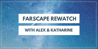 Farscape rewatch